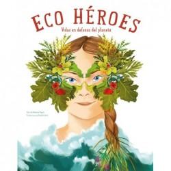 Eco héroes. Vidas en...