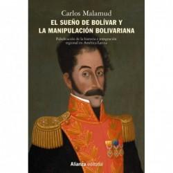 El sueño de Bolívar y la...