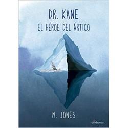 Dr. Kane. El héroe del Ártico