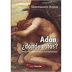 Adán ¿dónde estás?...