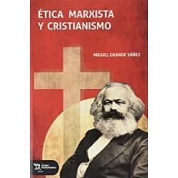 ETICA MARXISTA Y CRISTIANISMO