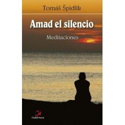 Amad el silencio. Meditaciones