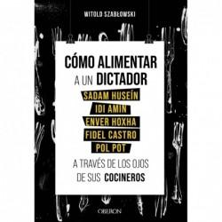 Cómo alimentar a un dictador